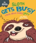 Behaviour Matters: Sloth Gets Busy : A book about feeling lazy - Book