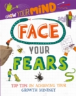 Grow Your Mind: Face Your Fears - Book