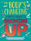 My Body's Changing : A Boy's Guide to Growing Up - Book