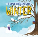 I Love the Seasons: Winter - Book
