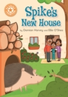 Reading Champion: Spike's New House : Independent Reading Orange 6 - Book