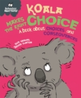 Koala Makes the Right Choice : A book about choices and consequences - Book