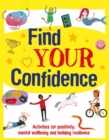 Find Your Confidence : Activities for positivity, mental wellbeing and building resilience - Book