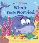 The Emotion Ocean: Whale Feels Worried - Book