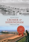 Cromer & Sheringham Through Time - Book