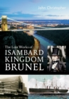 The Lost Works of Isambard Kingdom Brunel - Book