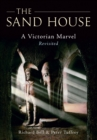 The Sand House : A Victorian Marvel Revisited - Book