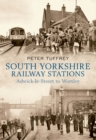 South Yorkshire Railway Stations : Adwick-le-Street to Wortley - Book