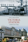 Victoria Station Through Time - Book