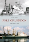 Port of London Through Time - Book