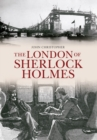 The London of Sherlock Holmes - Book