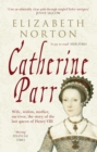 Catherine Parr : Wife, widow, mother, survivor, the story of the last queen of Henry VIII - Book