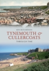 Tynemouth & Cullercoats Through Time - Book