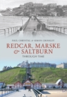 Redcar, Marske & Saltburn Through Time - Book
