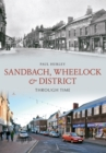 Sandbach, Wheelock & District Through Time - Book