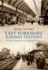 East Yorkshire Railway Stations : from Airmyn to Yapham Gate - Book