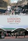 London's East End Through Time - Book