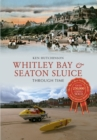Whitley Bay & Seaton Sluice Through Time - Book