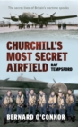 Churchill's Most Secret Airfield : RAF Tempsford - Book