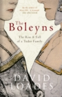 The Boleyns : The Rise & Fall of a Tudor Family - eBook