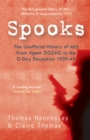 Spooks the Unofficial History of MI5 From Agent Zig Zag to the D-Day Deception 1939-45 - eBook