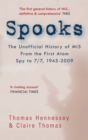 Spooks the Unofficial History of MI5 From the First Atom Spy to 7/7 1945-2009 - eBook