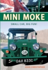 Mini Moke : Small Car, Big Fun - Book