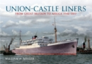 Union Castle Liners : From Great Britain to Africa 1946-1977 - Book