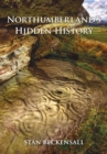 Northumberland's Hidden History - eBook