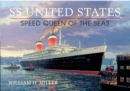 SS United States : Speed Queen of the Seas - eBook
