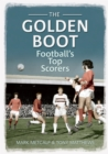 The Golden Boot : Football's Top Scorers - eBook