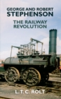 George and Robert Stephenson : The Railway Revolution - eBook