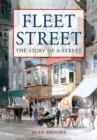 Fleet Street : The Story of a Street - eBook