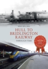 Hull to Bridlington Railway Through Time - eBook