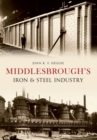 Middlesbrough's Iron and Steel Industry - Book
