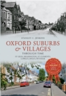 Oxford Suburbs & Villages Through Time : St Giles, Headington, St Clements, Cowley, Iffley, Wytham - eBook