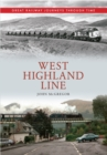 West Highland Line Great Railway Journeys Through Time - Book