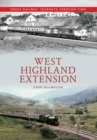 West Highland Extension Great Railway Journeys Through Time - Book