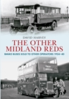 The Other Midland Reds : BMMO Buses Sold to Other Operators 1924-1940 - eBook
