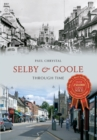 Selby & Goole Through Time - eBook
