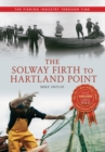 The Solway Firth to Hartland Point The Fishing Industry Through Time - eBook