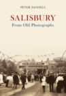Salisbury From Old Photographs - eBook