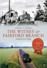The Witney & Fairford Branch Through Time - eBook
