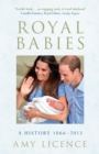 Royal Babies : A History 1066-2013 - eBook