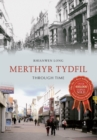 Merthyr Tydfil Through Time - Book