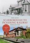 Scarborough & Pickering Railway Through Time - eBook