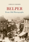 Belper From Old Photographs - Book