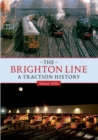 The Brighton Line : A Traction History - eBook