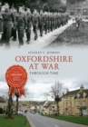 Oxfordshire at War Through Time - eBook