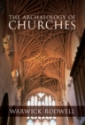 The Archaeology of Churches - eBook